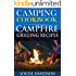 Camping Cookbook: Campfire Grilling Recipes