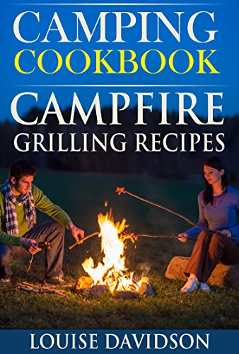Camping Cookbook Campsite Grilling Recipes by [Davidson, Louise]