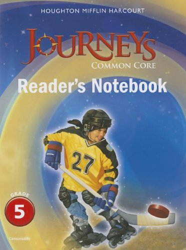 Journeys: Common Core Reader's Notebook Consumable Grade 5