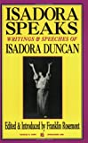img - for Isadora Speaks: Writings & Speeches Of Isadora Duncan book / textbook / text book