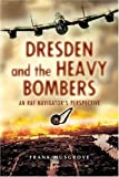 Dresden and the Heavy Bombers, Frank Musgrove, 1844151948