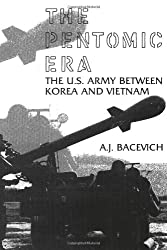 The Pentomic Era: The U.S. Army Between Korea and Vietnam