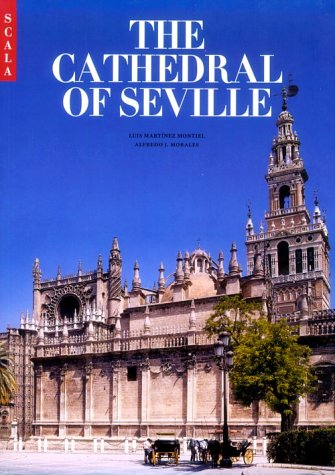 Seville Cathedral (The Cathedral of Seville (The national monuments of Spain))
