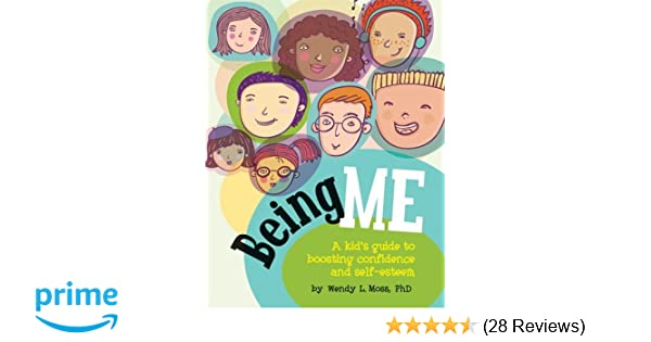Being me a kids guide to boosting confidence and self esteem being me a kids guide to boosting confidence and self esteem wendy l moss ph d 9781433808845 amazon books fandeluxe Image collections