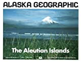 The Aleutian Islands (Alaska Geographic,)