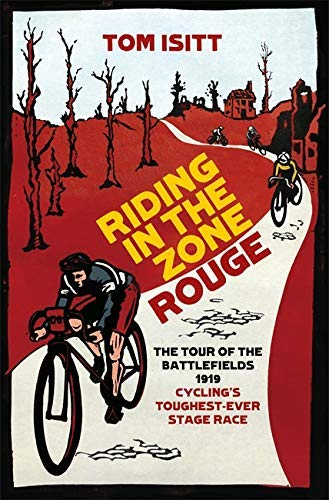 Riding in the Zone Rouge: The Tour of the Battlefields 1919 – Cycling's Toughest-Ever Stage Race (English Edition)