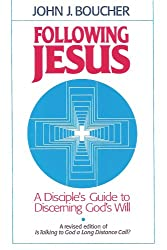 Following Jesus: A disciple's guide to discerning God's will