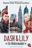 Dash & Lily: Ein Winterwunder (Die Dash & Lily-Reihe, Band 1)
