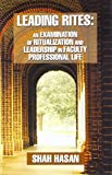img - for Leading Rites: An Examination of Ritualization and Leadership in Faculty Professional Life book / textbook / text book