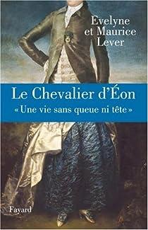 Le Chevalier d'Eon :« Une vie sans queue ni tête » par Lever