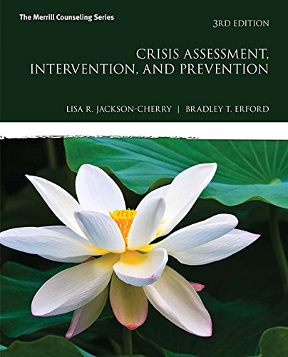 Crisis Assessment, Intervention, and Prevention (3rd Edition) (Merrill Counseling)