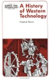 A History of Western Technology (History of Science and Technology Reprint Series)