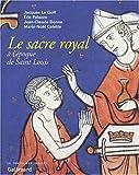 Image de Le sacre royal à l'époque de Saint-Louis: D'après le manuscrit latin 1246 de la BNF (Le temps
