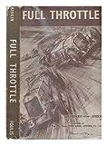 img - for Full throttle / by Sir Henry (