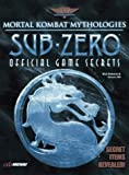 Mortal Kombat Mythologies: Sub-Zero: Official Game Secrets (Secrets of the Games Series)