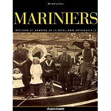 MARINIERS T02 : L'HISTOIRE DE LA BATELLERIE ARTISANALE