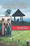An Introduction to Hmong Culture, Ya Po Cha, 0786449519