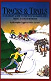 Tracks and Trails, Chris Leggell and Woden Teachout, 093360341X