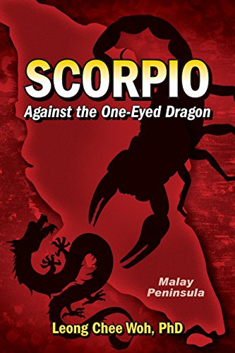 Scorpio Against the One-Eyed Dragon (Fighting the Communists on the Malay Peninsula - The Long Emergency Book 2)