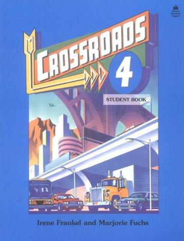 Crossroads 4: Student Book (Four-Level ESL Series)