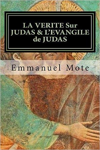 LA VERITE Sur JUDAS & L'EVANGILE de JUDAS: APOTRE - TRESORIER & VOLEUR; Du détournement de fonds à la complicité du meutre du Christ !
