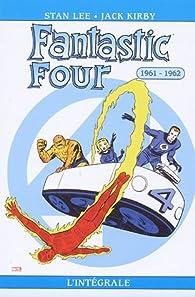 Fantastic Four - Intégrale, tome 1 : 1961-1962  par  Stan Lee