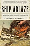 Front cover for the book Ship Ablaze: The Tragedy of the Steamboat General Slocum by Edward T. O'Donnell