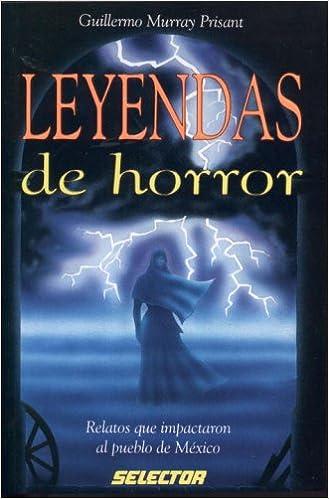 Leyendas de horror (Literatura Juvenil): Amazon.es: Guillermo Murray Prisant, Enrique Puebla, Jose Tapia: Libros