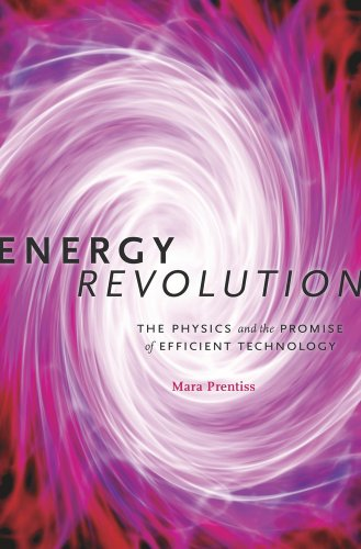 Energy Revolution: The Physics and the Promise of Efficient Technology