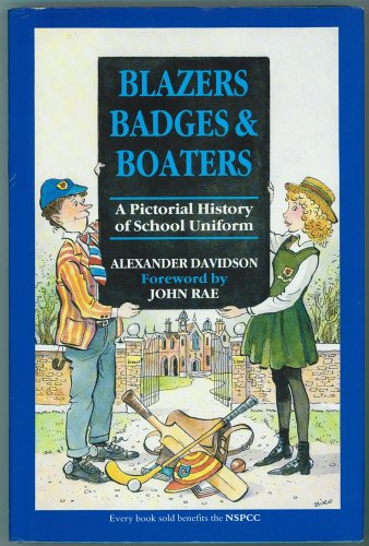 International School Of Fashion And Costume Design (Blazers, Badges and Boaters: Pictorial History of School Uniform)