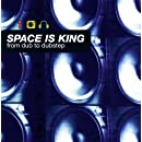 Space Is King: From Dub