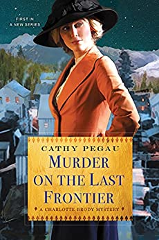 Murder on the Last Frontier (A Charlotte Brody Mystery) by [Pegau, Cathy]
