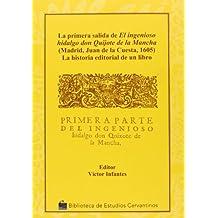 La primera salida de el ingenioso hidalgo Don Quijote de la Mancha : la historia editorial de un libro