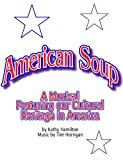American Soup - The Musical