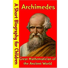 a biography of archimedes a famous mathematician Famous mathematicians diophantus, apollonius, and ptolemy there is some evidence that she even wrote a commentary on archimedes' dimension of the circle like many great philosophers of the time provides a biography of hypatia based on several sources.