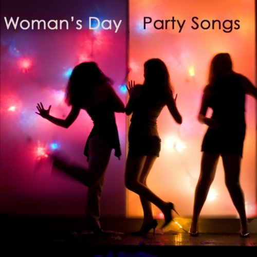 Woman's Day Party Songs