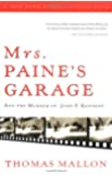 Mrs. Paine's Garage: And the Murder of John F. Kennedy