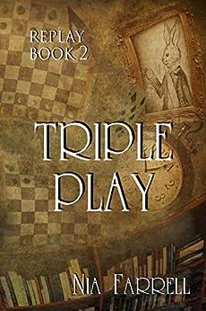 Replay Book 2: Triple Play by [Farrell, Nia]
