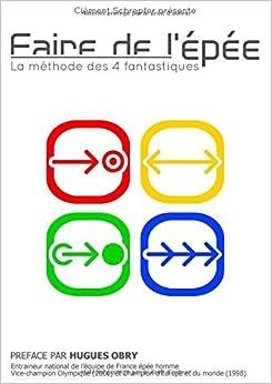Book Faire de l'épée - La méthode des 4 fantastiques