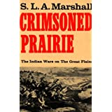 Crimsoned Prairie: The Indian Wars on the Great Plains