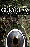 Greyglass, Tanith Lee, 1907737049