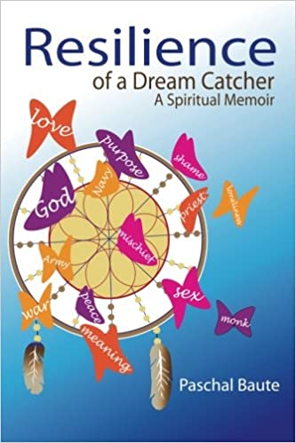 Resilience Of A Dream Catcher A Memoir For Veterans Coping With Simple Dream Catcher Memoir