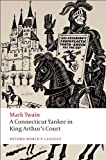 A Connecticut Yankee in King Arthur's Court, Mark Twain, 0199540586