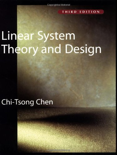Linear System Theory and Design (The Oxford Series in Electrical and Computer Engineering) (Linear French Press)