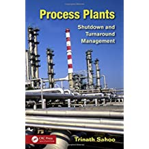 Process Plants: Shutdown and Turnaround Management