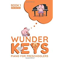 WunderKeys Piano For Preschoolers: Book 1, 2nd Edition