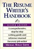 The Resume Writer's Handbook, Michael Holley Smith, 0931768012