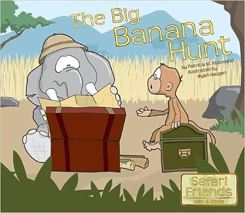 Download Ebook The Big Banana Hunt (Safari Friends Milo