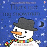 That's Not My Snowman (Usborne Touchy Feely Books)