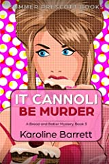 It Cannoli Be Murder (Bread and Batter Cozy Mysteries) (Volume 3) Paperback